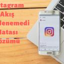 Instagram Akış Yenilenemedi Hatası Çözümü