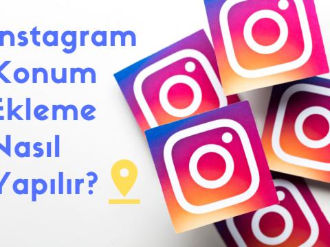 Instagram Konum Ekleme Nasıl Yapılır?