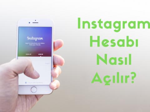 Instagram Hesabı Nasıl Açılır?