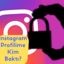 Instagram Profilime Kim Baktı?